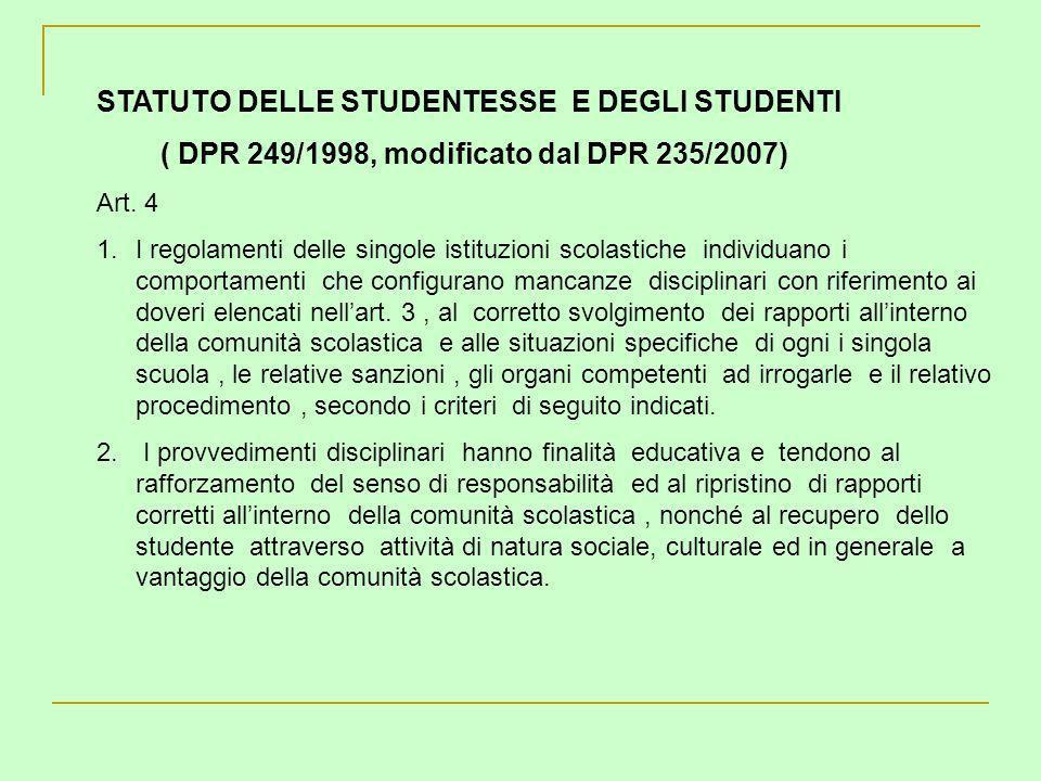 STATUTO DELLE STUDENTESSE E DEGLI STUDENTI ( DPR 249/1998, modificato dal DPR 235/2007) Art. 4 1.I regolamenti delle singole istituzioni scolastiche i