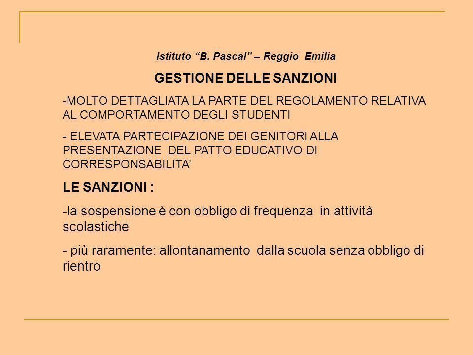 Istituto B. Pascal – Reggio Emilia GESTIONE DELLE SANZIONI -MOLTO DETTAGLIATA LA PARTE DEL REGOLAMENTO RELATIVA AL COMPORTAMENTO DEGLI STUDENTI - ELEV