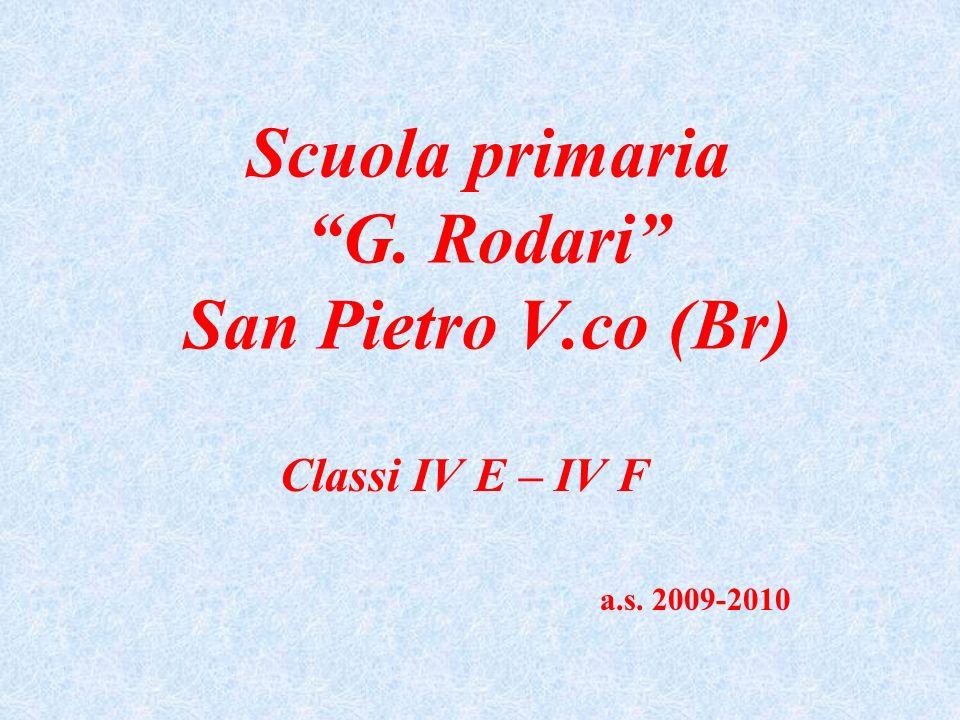 Scuola primaria G. Rodari San Pietro V.co (Br) Classi IV E – IV F a.s. 2009-2010