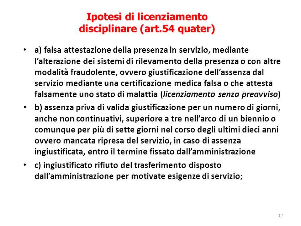 a) falsa attestazione della presenza in servizio, mediante lalterazione dei sistemi di rilevamento della presenza o con altre modalità fraudolente, ov