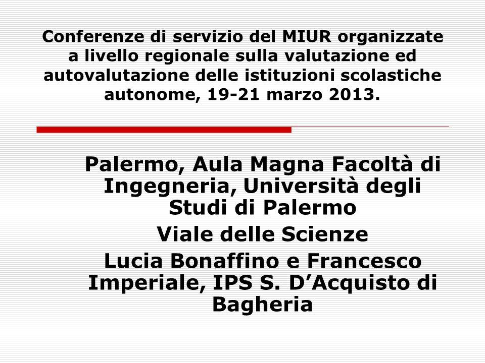 Conferenze di servizio del MIUR organizzate a livello regionale sulla valutazione ed autovalutazione delle istituzioni scolastiche autonome, 19-21 marzo 2013.
