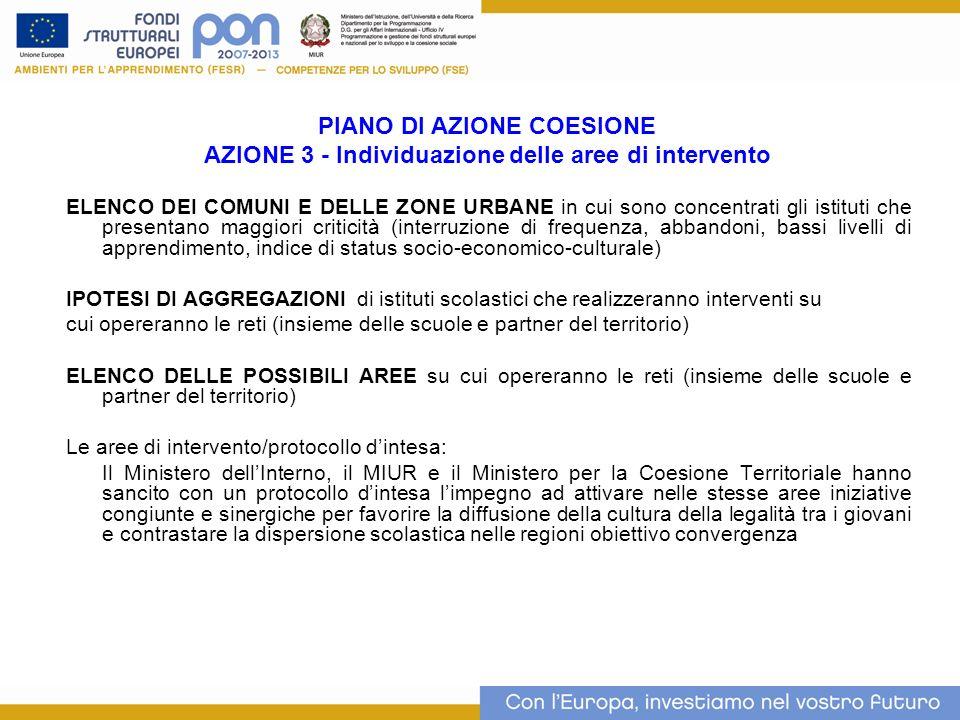 PIANO DI AZIONE COESIONE AZIONE 3 - Individuazione delle aree di intervento ELENCO DEI COMUNI E DELLE ZONE URBANE in cui sono concentrati gli istituti