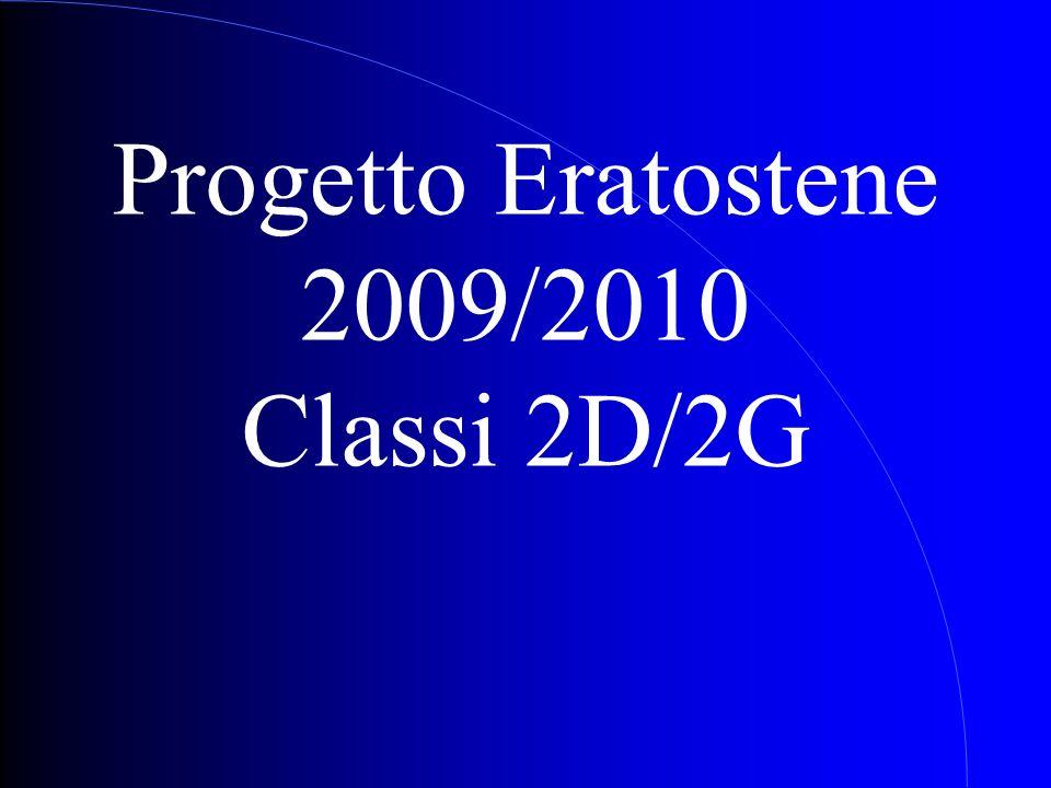 Progetto Eratostene 2009/2010 Classi 2D/2G