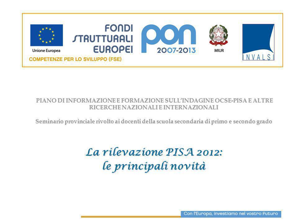 PISA 2012: alcune informazioni Quinta edizione del programma PISA (rilevazioni triennali).