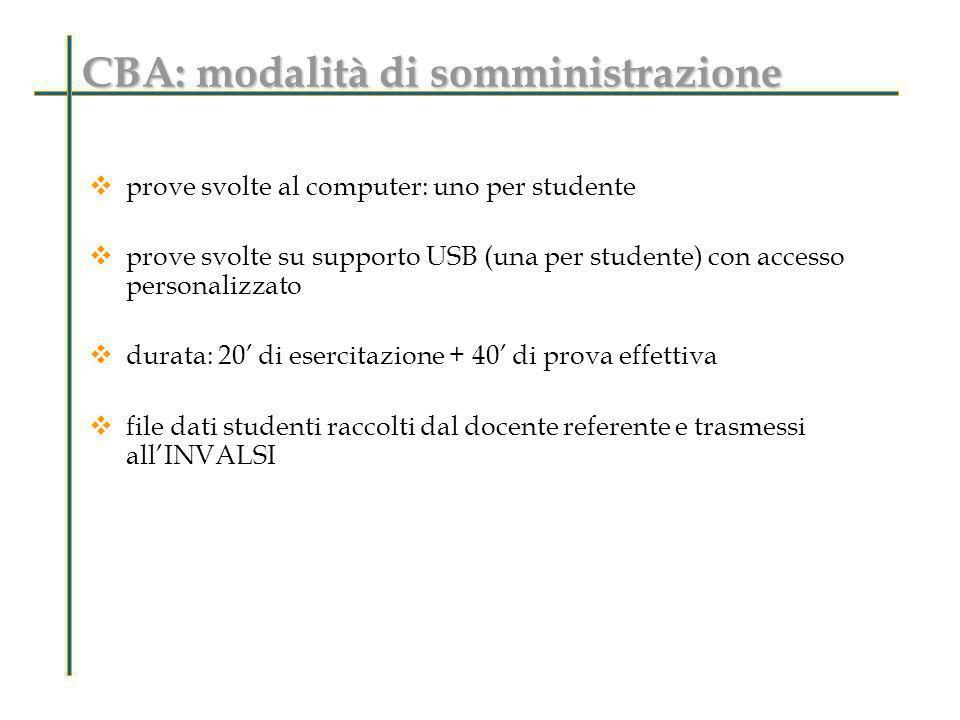 prove svolte al computer: uno per studente prove svolte su supporto USB (una per studente) con accesso personalizzato durata: 20 di esercitazione + 40