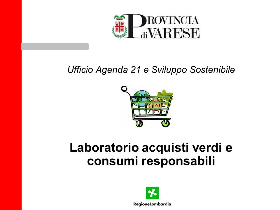 Laboratorio acquisti verdi e consumi responsabili Ufficio Agenda 21 e Sviluppo Sostenibile