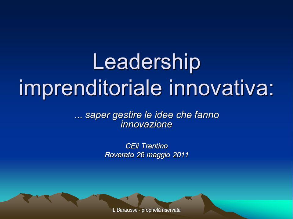 L.Barausse - proprietà riservata Leadership imprenditoriale innovativa:...