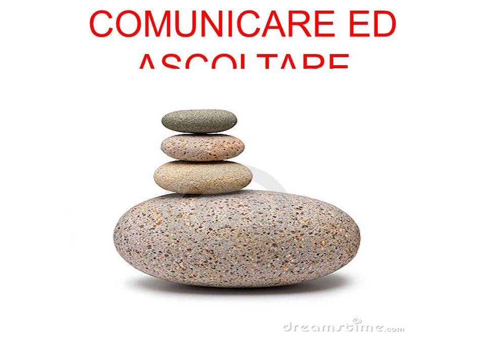 COMUNICARE ED ASCOLTARE