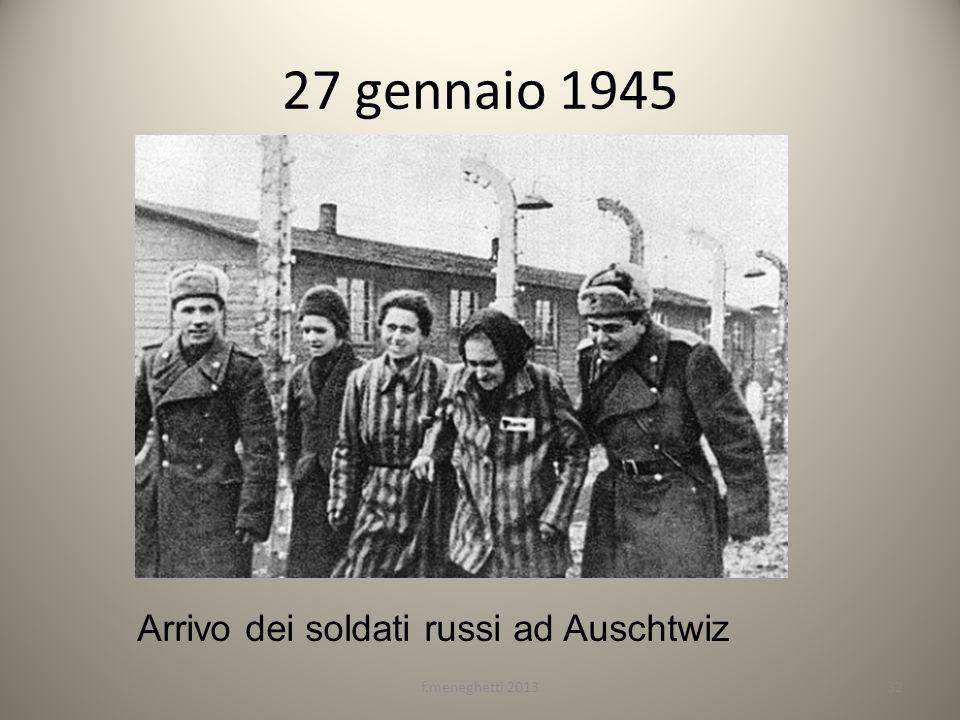 27 gennaio 1945 Arrivo dei soldati russi ad Auschtwiz 32f.meneghetti 2013