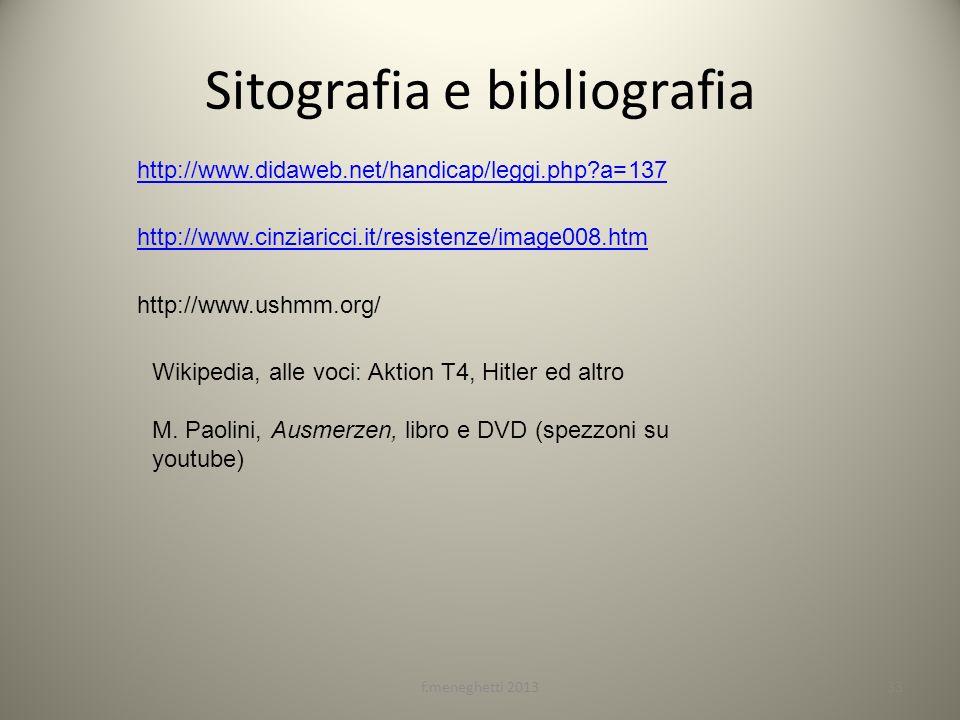 Sitografia e bibliografia f.meneghetti 201333 http://www.didaweb.net/handicap/leggi.php?a=137 http://www.cinziaricci.it/resistenze/image008.htm http:/