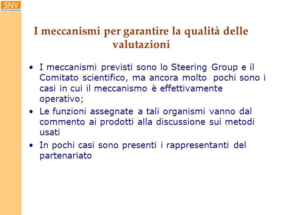 I meccanismi per garantire la qualità delle valutazioni I meccanismi previsti sono lo Steering Group e il Comitato scientifico, ma ancora molto pochi