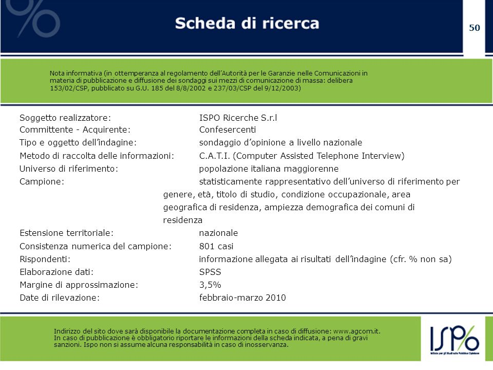 50 Nota informativa (in ottemperanza al regolamento dellAutorità per le Garanzie nelle Comunicazioni in materia di pubblicazione e diffusione dei sond