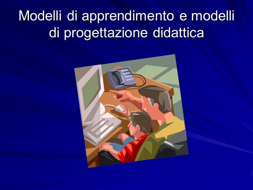 Modelli di apprendimento e modelli di progettazione didattica