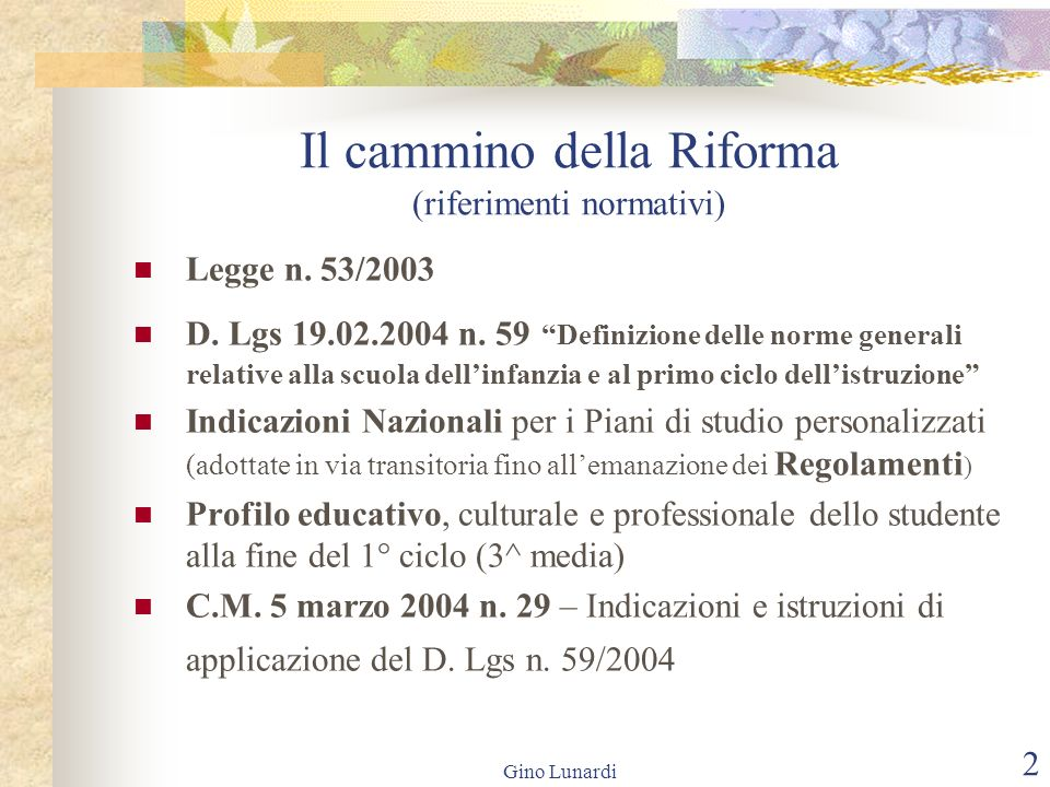 Gino Lunardi 3 Che cosa rimane da fare per lattuazione della Riforma sul piano normativo.