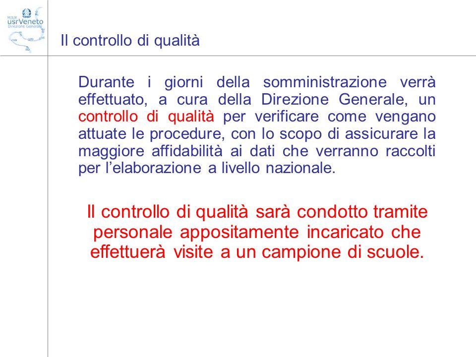 Il controllo di qualità Durante i giorni della somministrazione verrà effettuato, a cura della Direzione Generale, un controllo di qualità per verific