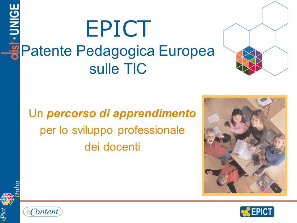 EPICT Patente Pedagogica Europea sulle TIC Un percorso di apprendimento per lo sviluppo professionale dei docenti