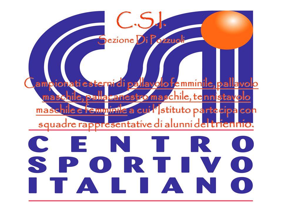 C.S.I. Sezione Di Pozzuoli Campionati esterni di pallavolo femminile, pallavolo maschile, pallacanestro maschile, tennistavolo maschile e femminile a