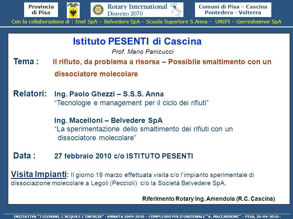 Comuni di Pisa – Cascina Pontedera - Volterra Provincia di Pisa ___________________________________________________________________________________________________ INIZIATIVA I GIOVANI, LACQUA E LENERGIA - ANNATA 2009-2010 – COMPLESSO POLIFUNZIONALE A.