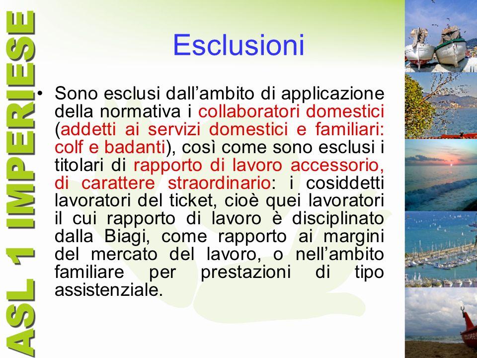 Esclusioni Sono esclusi dallambito di applicazione della normativa i collaboratori domestici (addetti ai servizi domestici e familiari: colf e badanti