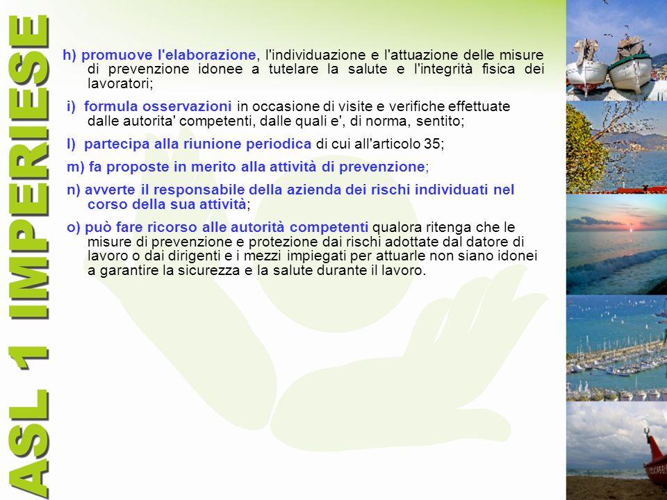 h) promuove l'elaborazione, l'individuazione e l'attuazione delle misure di prevenzione idonee a tutelare la salute e l'integrità fisica dei lavorator