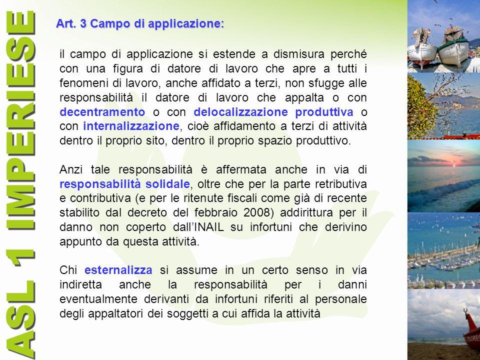 Art. 3 Campo di applicazione: il campo di applicazione si estende a dismisura perché con una figura di datore di lavoro che apre a tutti i fenomeni di
