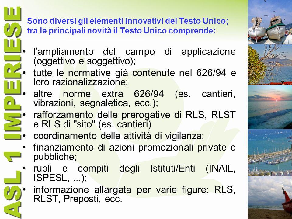 Sono diversi gli elementi innovativi del Testo Unico; tra le principali novità il Testo Unico comprende: lampliamento del campo di applicazione (ogget