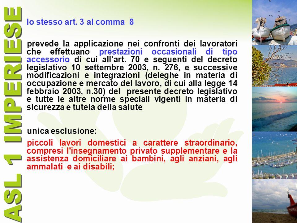 lo stesso art. 3 al comma 8 prevede la applicazione nei confronti dei lavoratori che effettuano prestazioni occasionali di tipo accessorio di cui alla