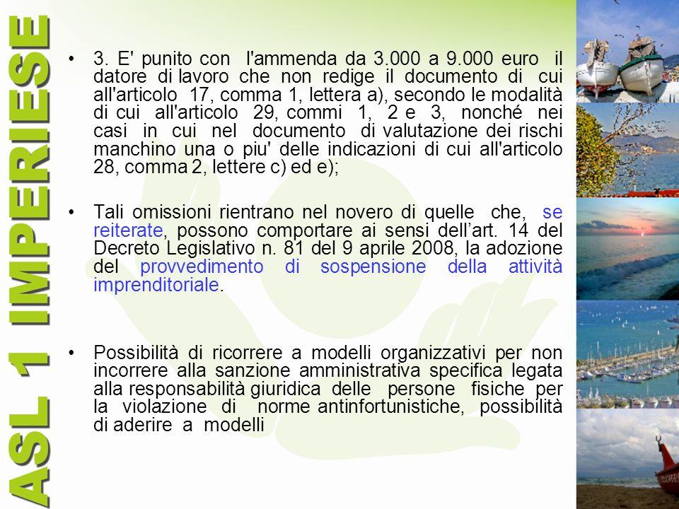 3. E' punito con l'ammenda da 3.000 a 9.000 euro il datore di lavoro che non redige il documento di cui all'articolo 17, comma 1, lettera a), secondo