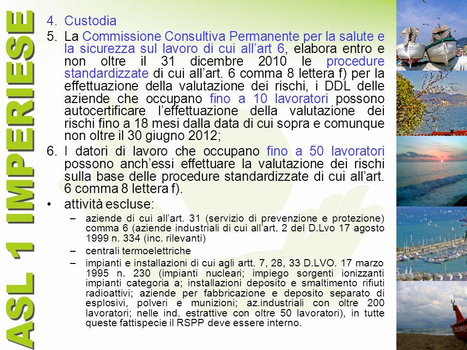 4.Custodia 5.La Commissione Consultiva Permanente per la salute e la sicurezza sul lavoro di cui allart 6, elabora entro e non oltre il 31 dicembre 20