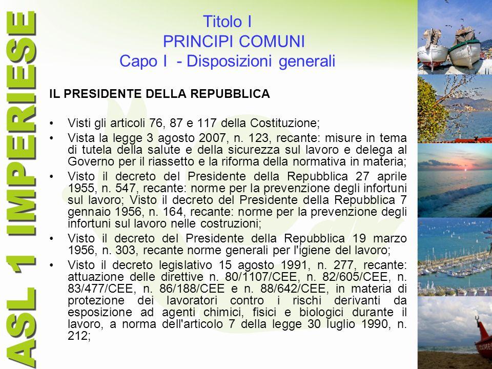 Titolo I PRINCIPI COMUNI Capo I - Disposizioni generali IL PRESIDENTE DELLA REPUBBLICA Visti gli articoli 76, 87 e 117 della Costituzione; Vista la le