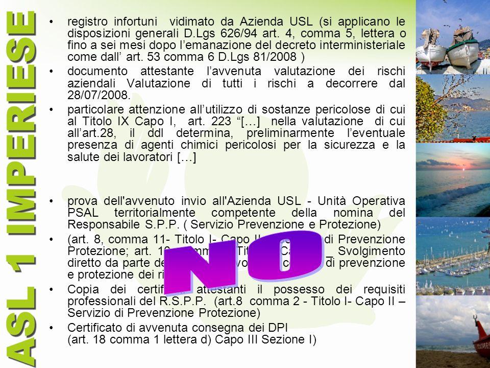 registro infortuni vidimato da Azienda USL (si applicano le disposizioni generali D.Lgs 626/94 art. 4, comma 5, lettera o fino a sei mesi dopo lemanaz