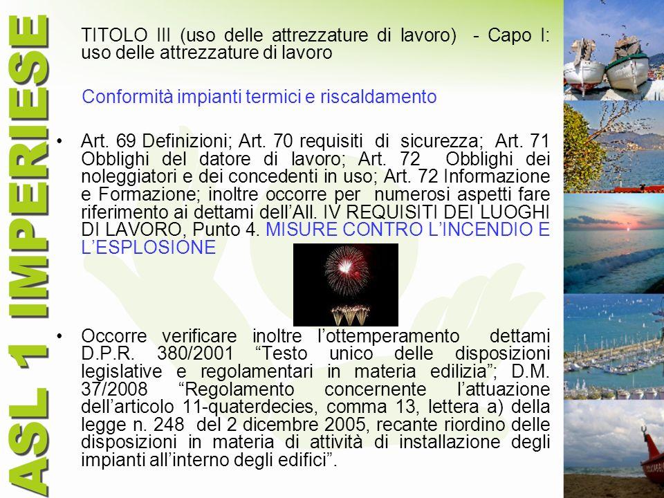 TITOLO III (uso delle attrezzature di lavoro) - Capo I: uso delle attrezzature di lavoro Conformità impianti termici e riscaldamento Art. 69 Definizio