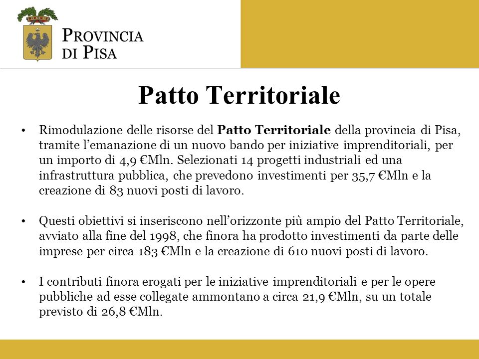 Patto Territoriale Rimodulazione delle risorse del Patto Territoriale della provincia di Pisa, tramite lemanazione di un nuovo bando per iniziative im