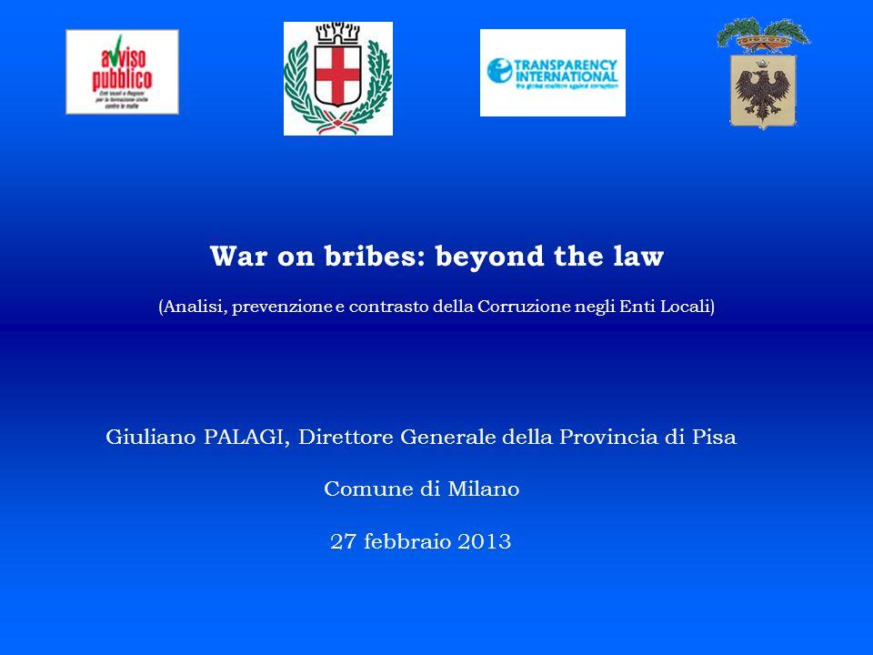 War on bribes: beyond the law (Analisi, prevenzione e contrasto della Corruzione negli Enti Locali) Giuliano PALAGI, Direttore Generale della Provinci