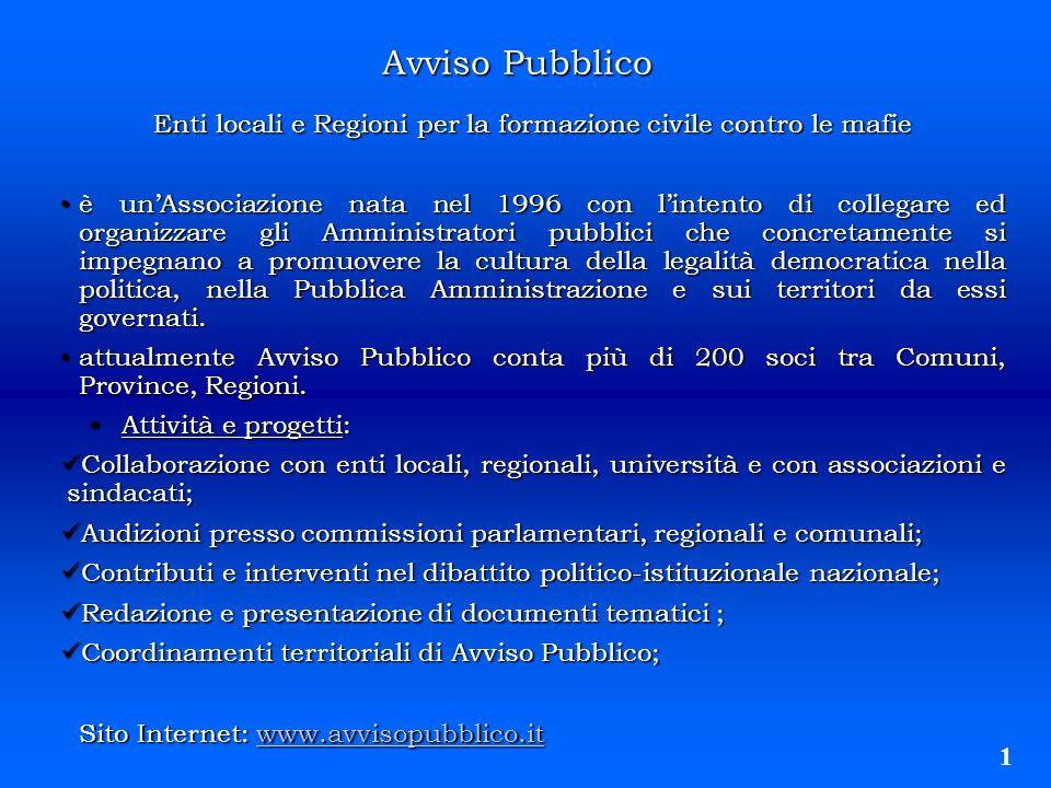 Avviso Pubblico Enti locali e Regioni per la formazione civile contro le mafie è unAssociazione nata nel 1996 con lintento di collegare ed organizzare