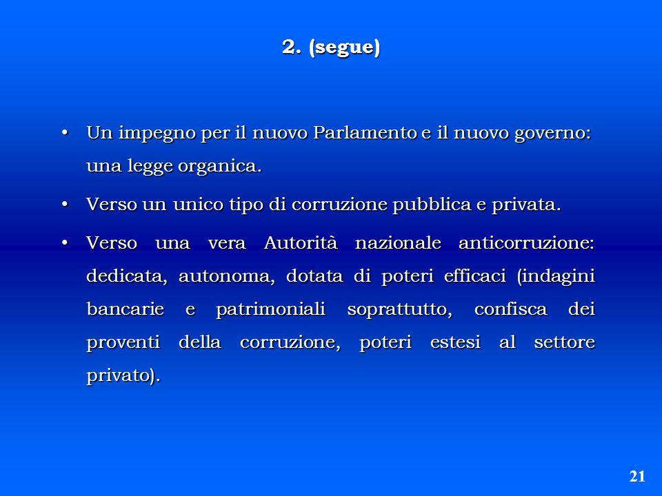 2. (segue) Un impegno per il nuovo Parlamento e il nuovo governo: una legge organica. Un impegno per il nuovo Parlamento e il nuovo governo: una legge