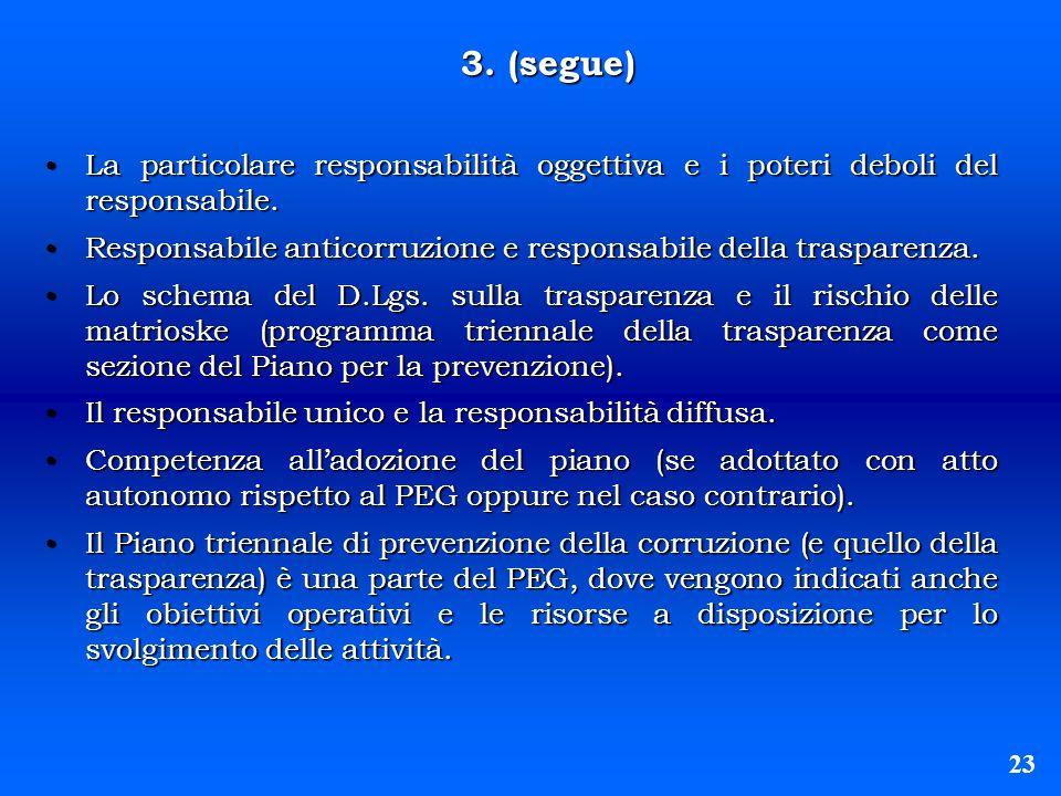 3. (segue) La particolare responsabilità oggettiva e i poteri deboli del responsabile. La particolare responsabilità oggettiva e i poteri deboli del r