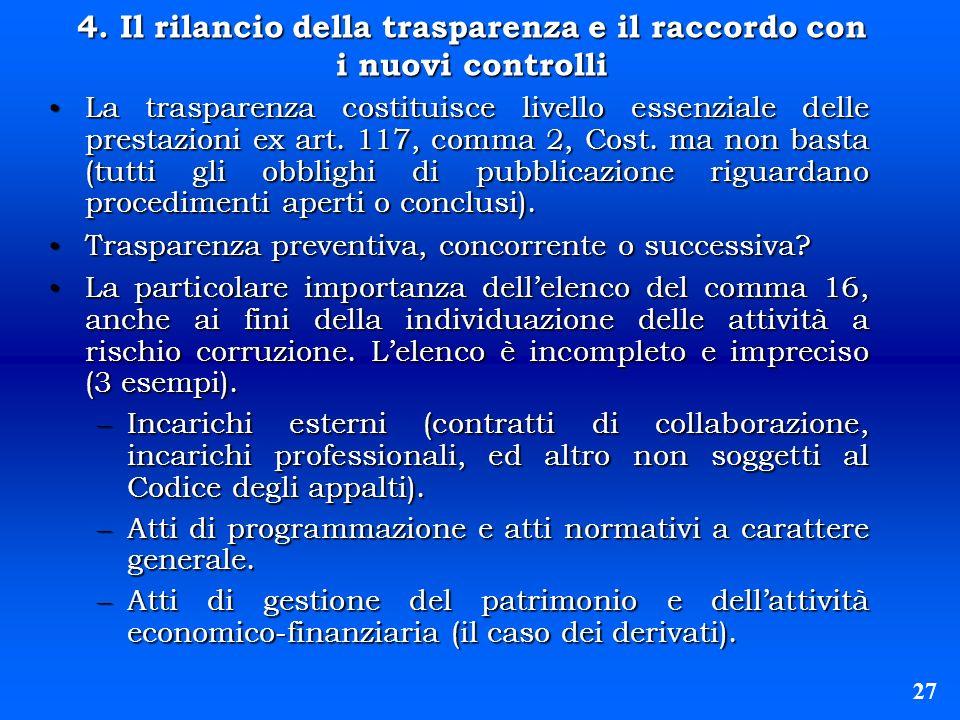 4. Il rilancio della trasparenza e il raccordo con i nuovi controlli La trasparenza costituisce livello essenziale delle prestazioni ex art. 117, comm