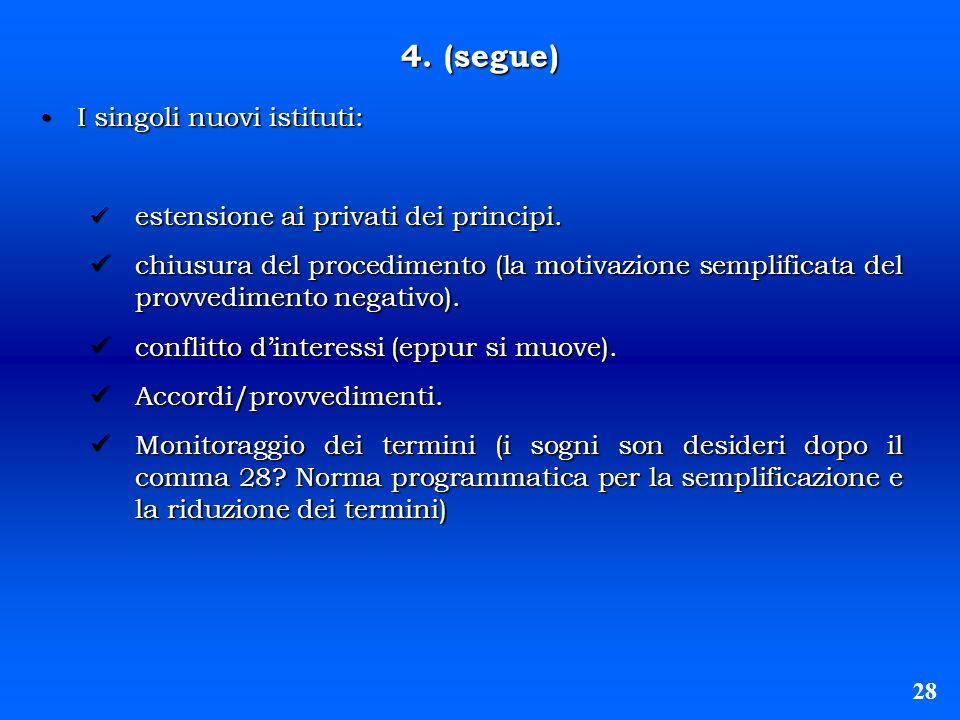 4. (segue) I singoli nuovi istituti: I singoli nuovi istituti: estensione ai privati dei principi. estensione ai privati dei principi. chiusura del pr
