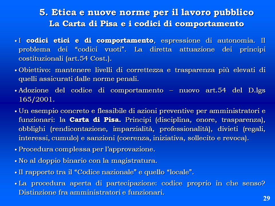 5. Etica e nuove norme per il lavoro pubblico La Carta di Pisa e i codici di comportamento I codici etici e di comportamento, espressione di autonomia