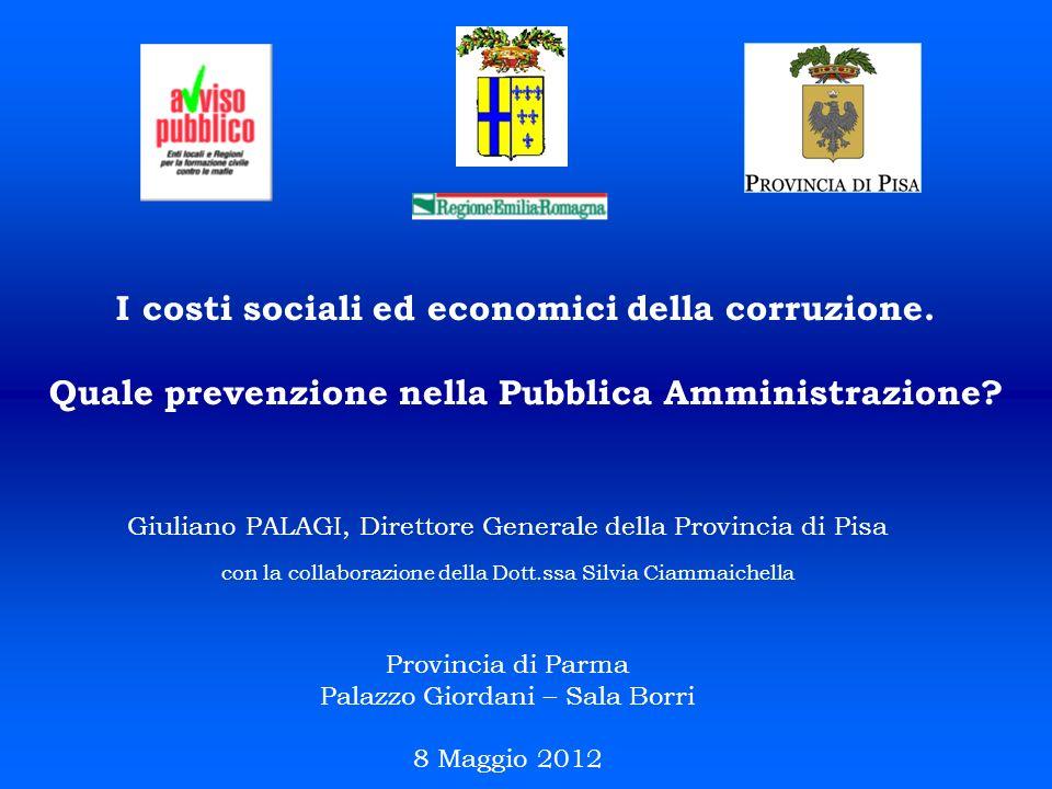 I costi sociali ed economici della corruzione. Quale prevenzione nella Pubblica Amministrazione? Giuliano PALAGI, Direttore Generale della Provincia d