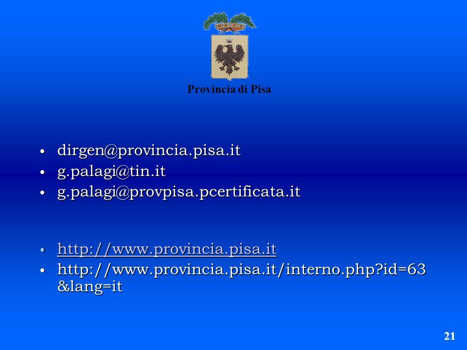 Provincia di Pisa dirgen@provincia.pisa.it dirgen@provincia.pisa.it g.palagi@tin.it g.palagi@tin.it g.palagi@provpisa.pcertificata.it g.palagi@provpis