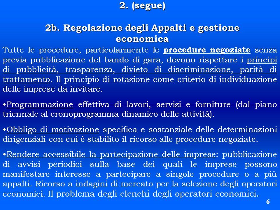 2. (segue) 2b. Regolazione degli Appalti e gestione economica Tutte le procedure, particolarmente le procedure negoziate senza previa pubblicazione de