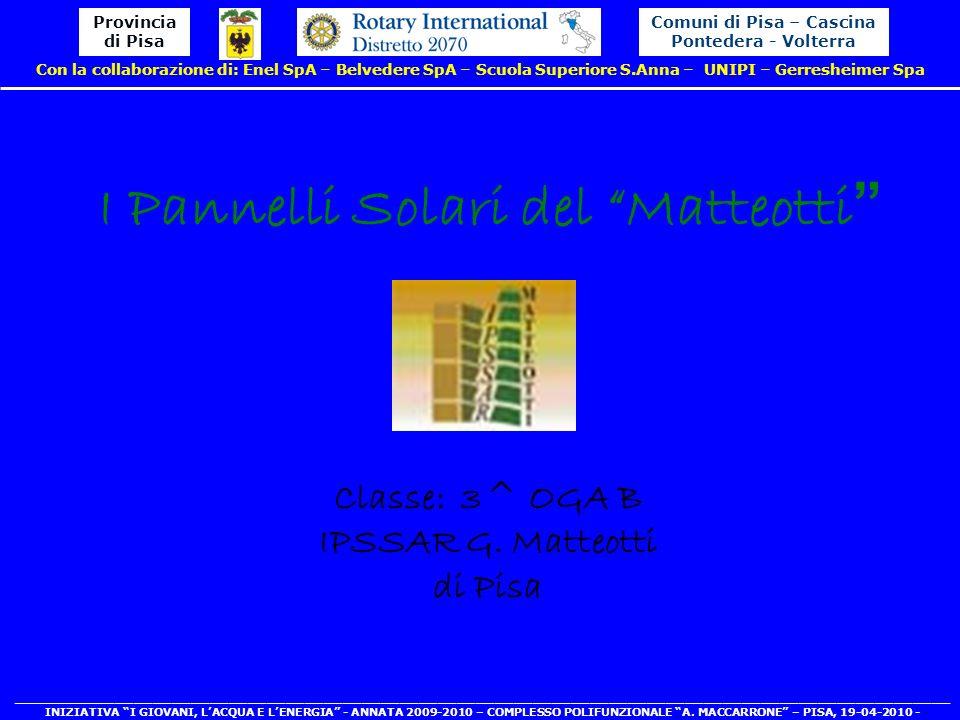 Comuni di Pisa – Cascina Pontedera - Volterra Provincia di Pisa Con la collaborazione di: Enel SpA – Belvedere SpA – Scuola Superiore S.Anna – UNIPI –