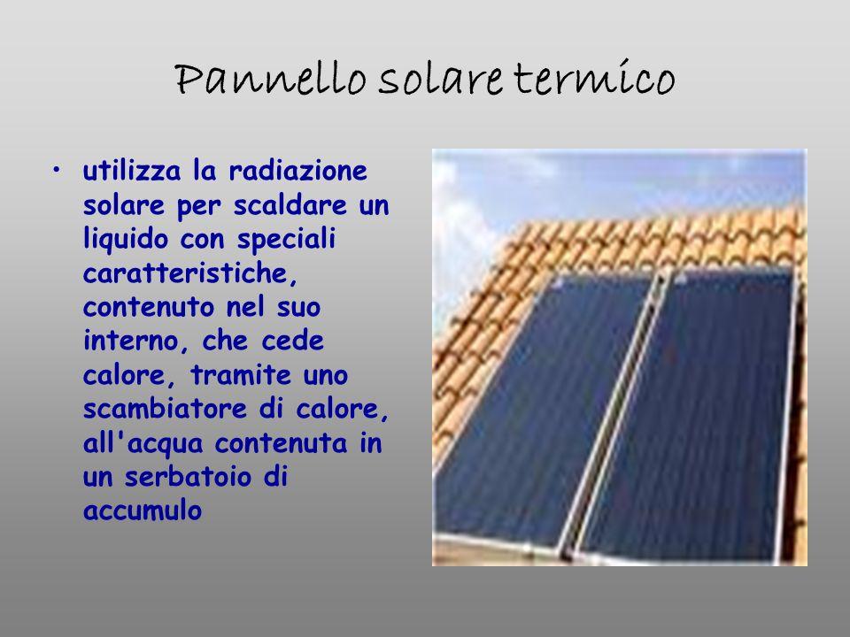 Pannello solare termico utilizza la radiazione solare per scaldare un liquido con speciali caratteristiche, contenuto nel suo interno, che cede calore