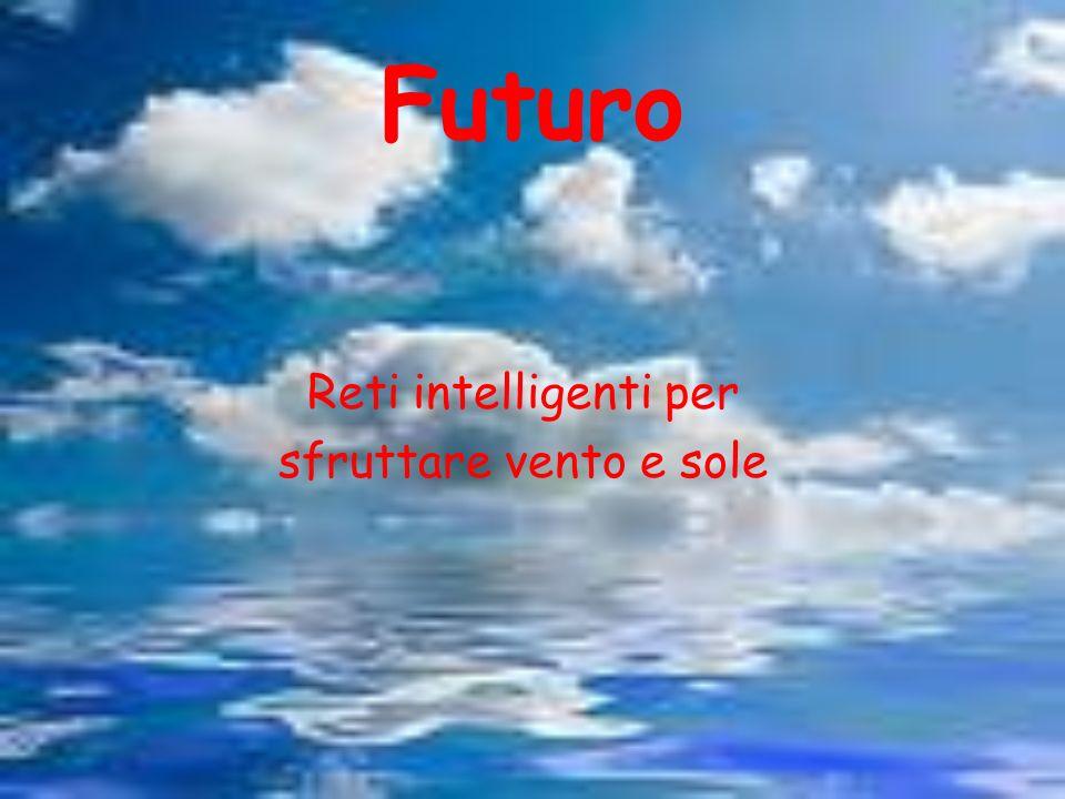 Futuro Reti intelligenti per sfruttare vento e sole