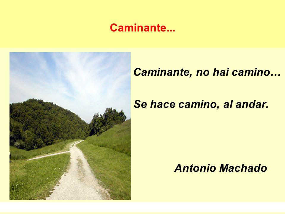 Sebastiano Pulvirenti sepulvi@libero.it 26 Caminante... Caminante, no hai camino… Se hace camino, al andar. Antonio Machado