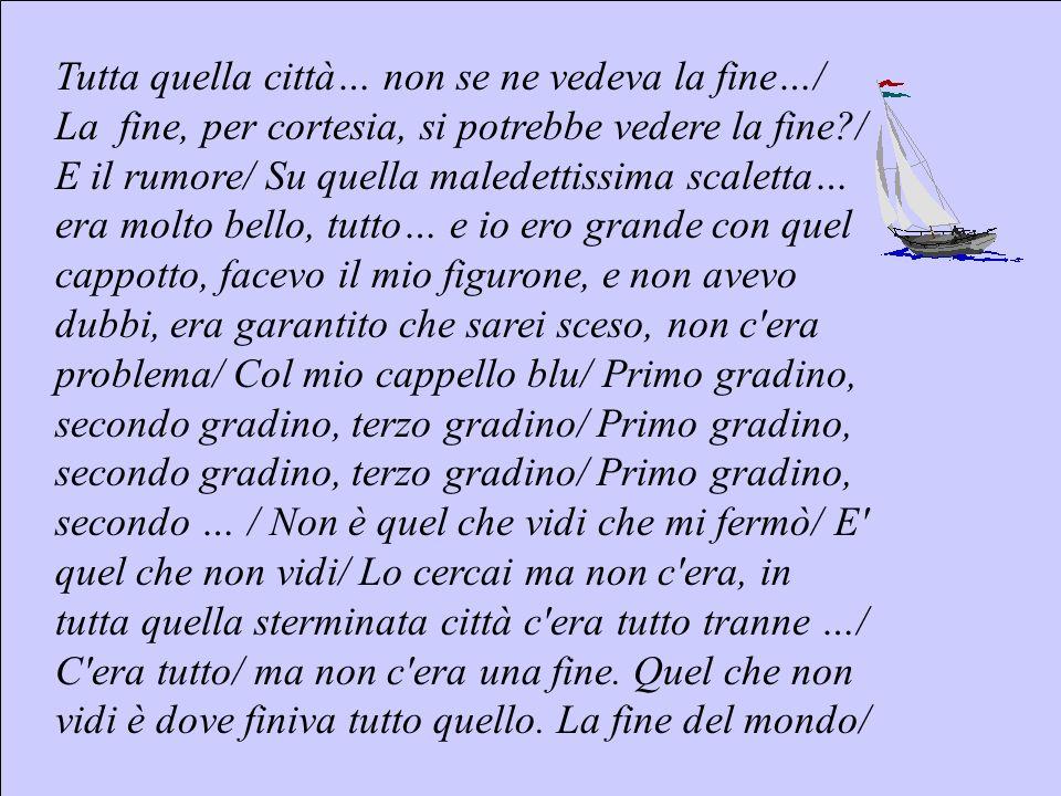 Sebastiano Pulvirenti sepulvi@libero.it 7 Tutta quella città… non se ne vedeva la fine…/ La fine, per cortesia, si potrebbe vedere la fine?/ E il rumo