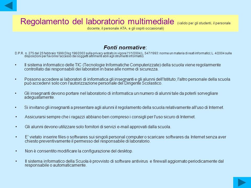 Regolamento del laboratorio multimediale (valido per gli studenti, il personale docente, il personale ATA, e gli ospiti occasionali) Fonti normative: