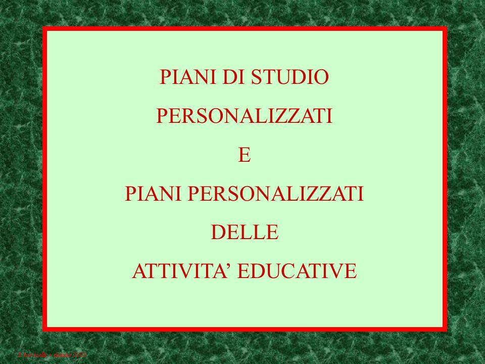PIANI DI STUDIO PERSONALIZZATI E PIANI PERSONALIZZATI DELLE ATTIVITA EDUCATIVE f.